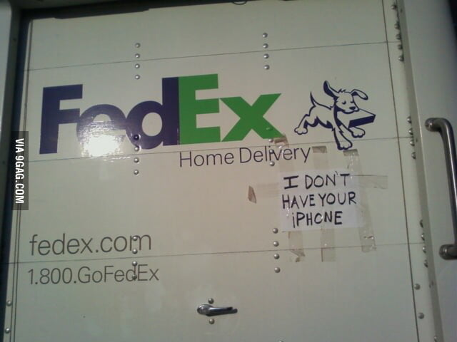 Saw this FedEx truck today: I don't have your iPhone.