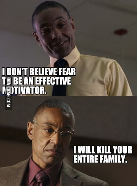 Fear is an effective motivator