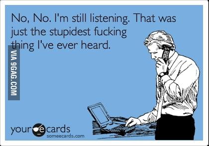 No, No. I'm still listening
