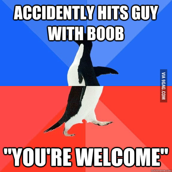As a female with big boobs, this happens to me a lot.
