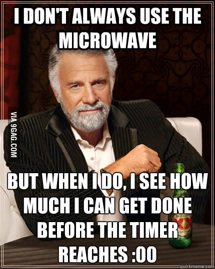 I don't always use the microwave