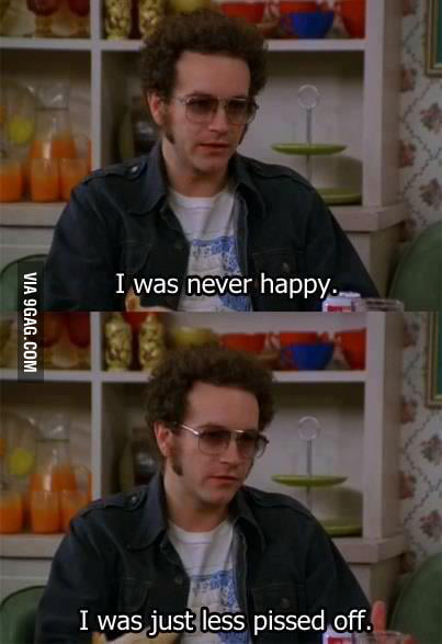 People always ask me why I'm not happy.