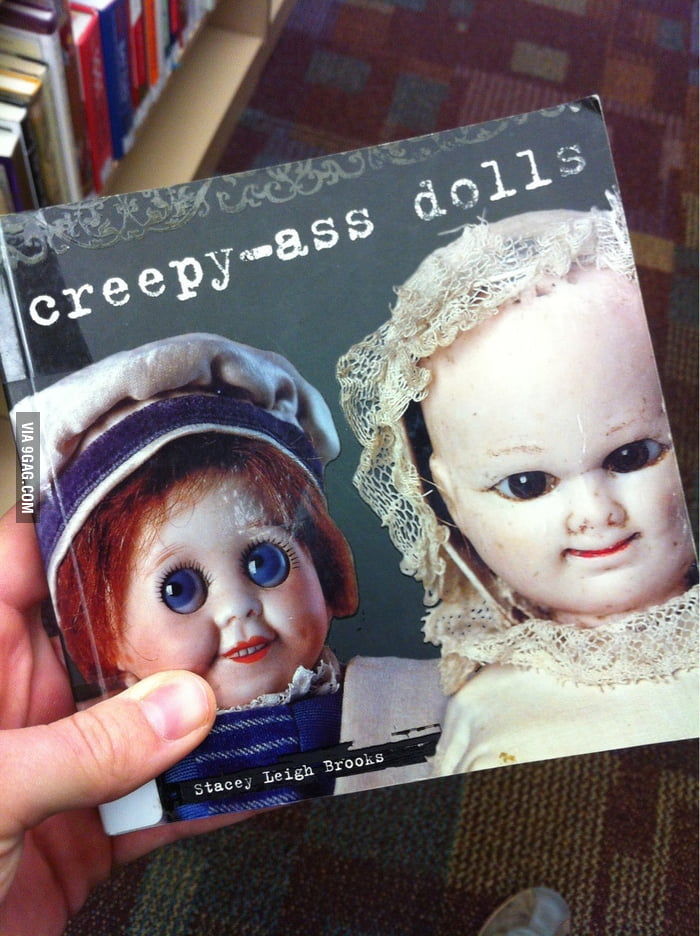 Found this book in my local library: Creepy-ass dolls
