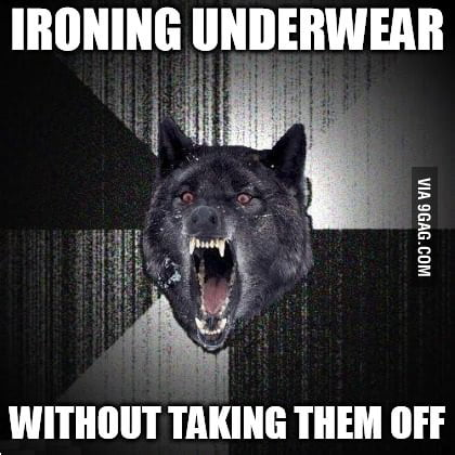 Insanity wolf ironing underwear