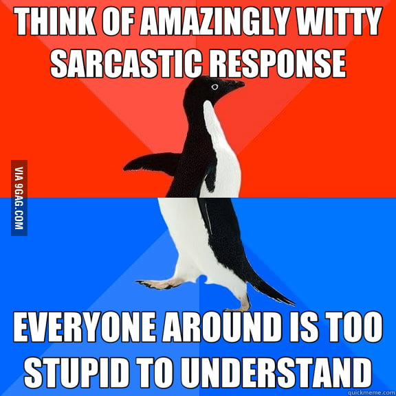 This happens a lot when I get insulted