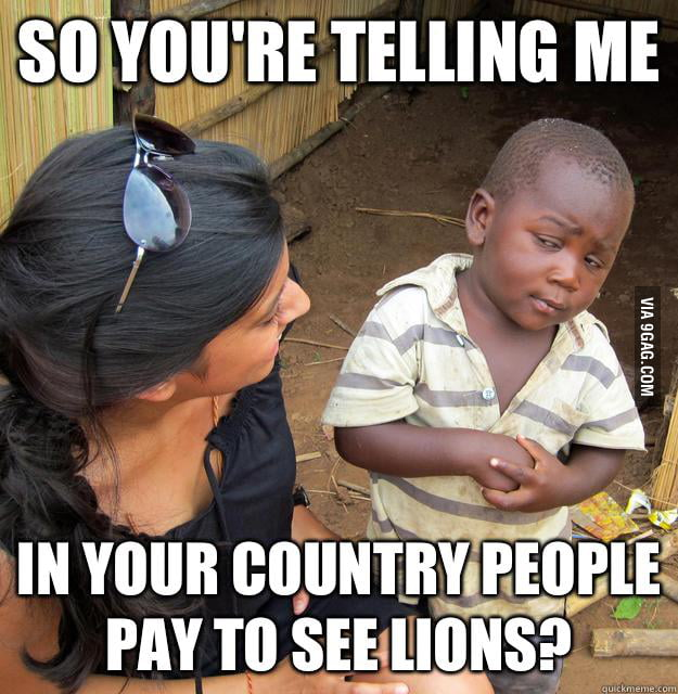 Skeptical Third World Child learns about the zoo.