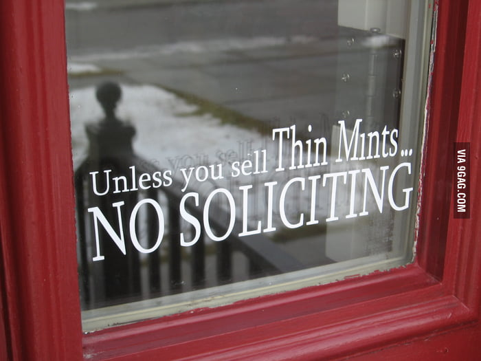 No soliciting unless you sell Thin Mints.