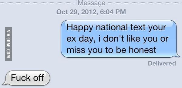 Happy national text your ex day!