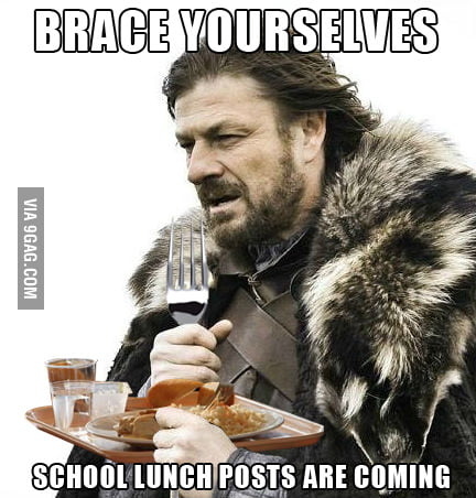 School lunch...STAHP !!