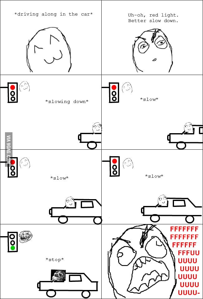 Traffic lights always troll me.