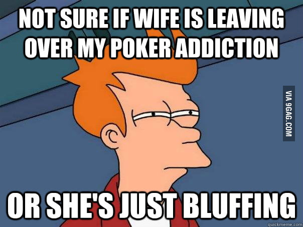 As a poker addict, I'm not sure.