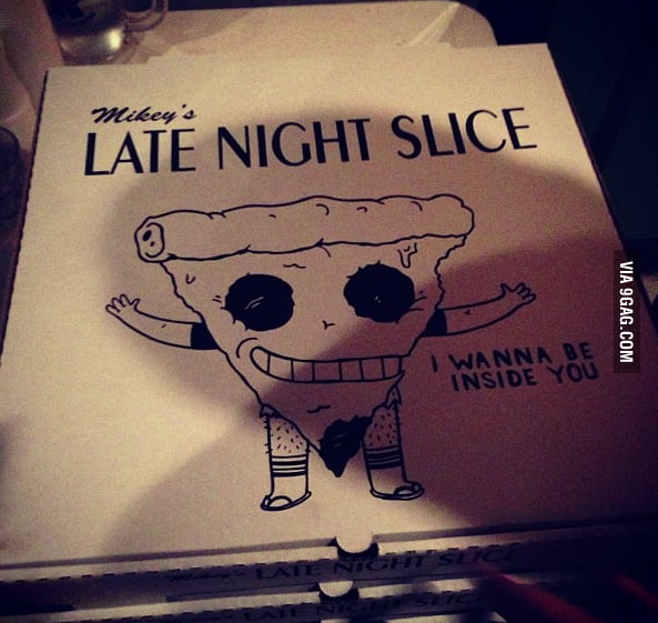 Oh pizza box, we have only just met.