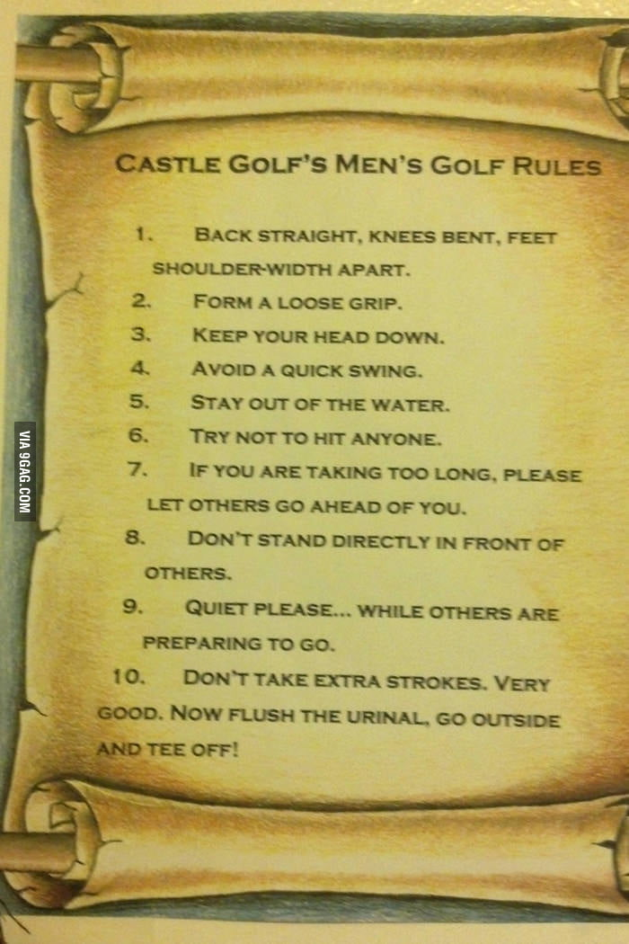 Saw these rules in the bathroom of a golf club.