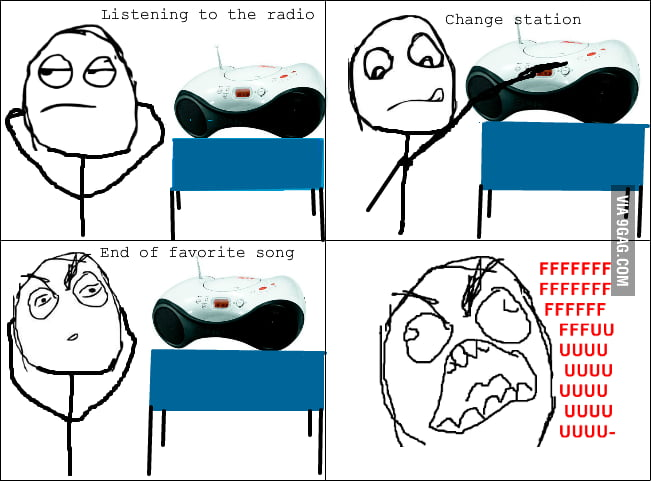 The worst situation when you change your radio station.