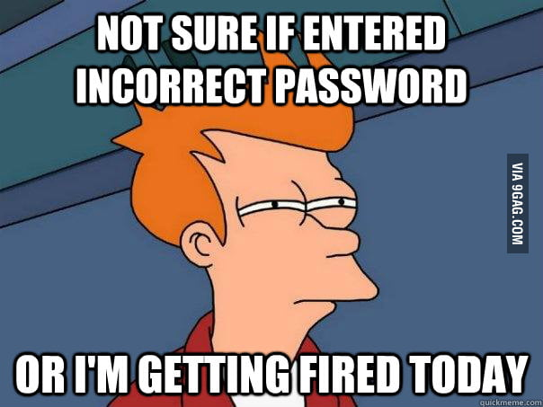What I think when Windows login fails at work