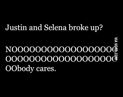 Justin and Selena broke up?