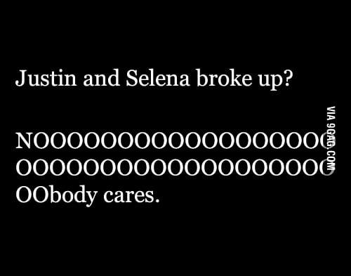 Justin and Selena broke up?