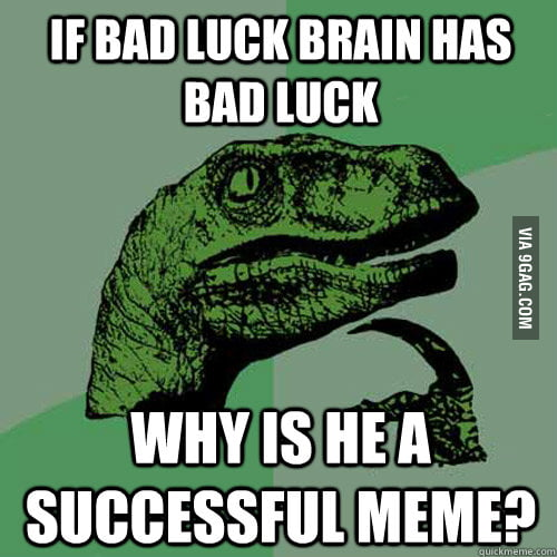 Philosoraptor on Bad Luck Brian