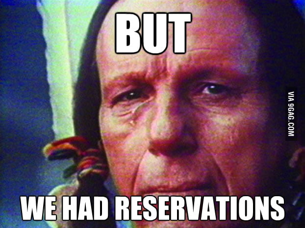 As an American Indian losing a table for a dinner.