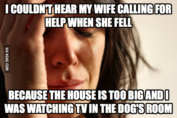 A Truly First World Problem
