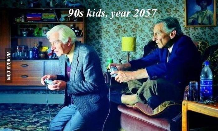 90s kids, year 2057.