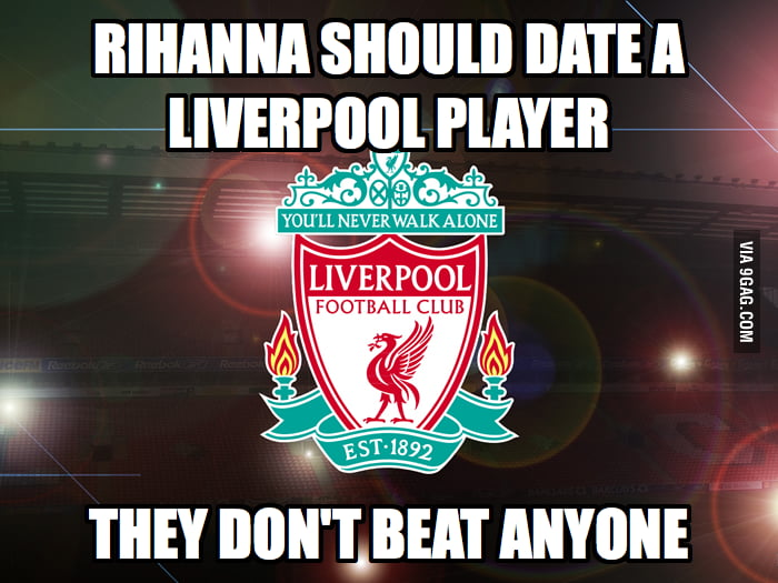 Rihanna should date a Liverpool player.