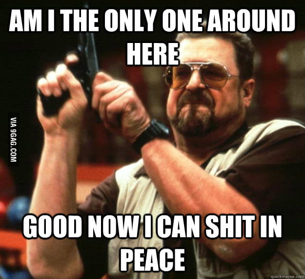 Every time I use a public bathroom.
