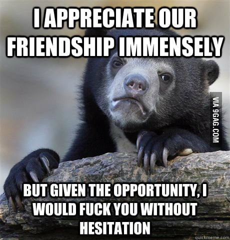 Something I'd like to say to all my female friends.