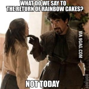 Not today rainbow cakes