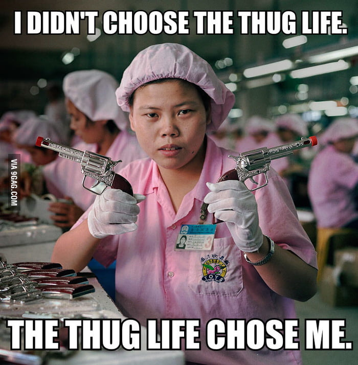 I didn't choose the thug life.