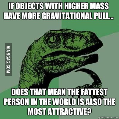 It's simple physics.
