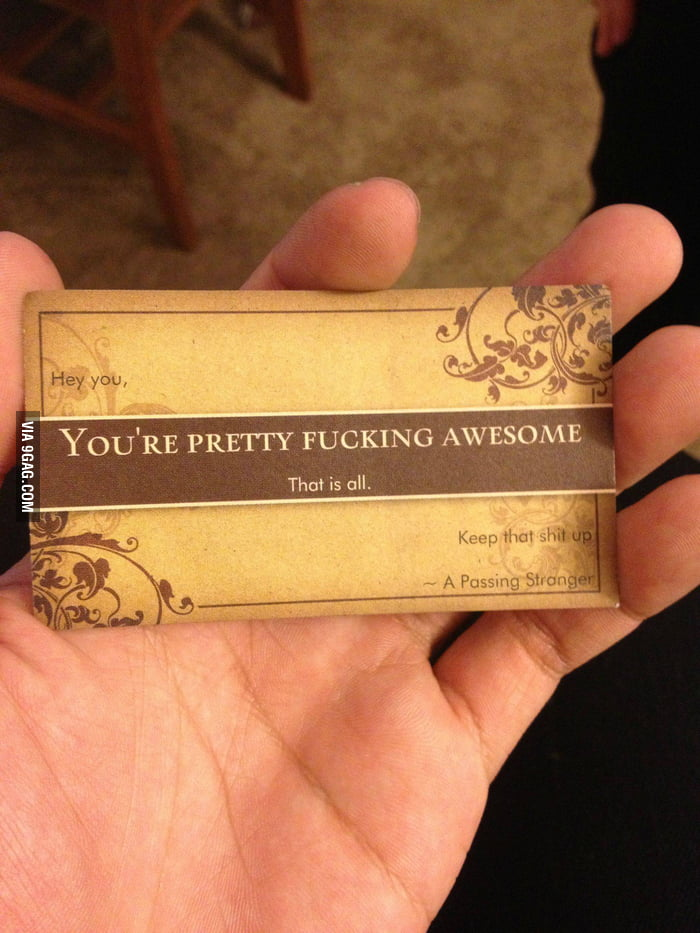 I'm planning to hand this card to awesome strangers I meet.
