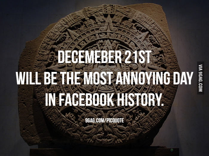 Dec 21 will be the most annoying day in Facebook history.
