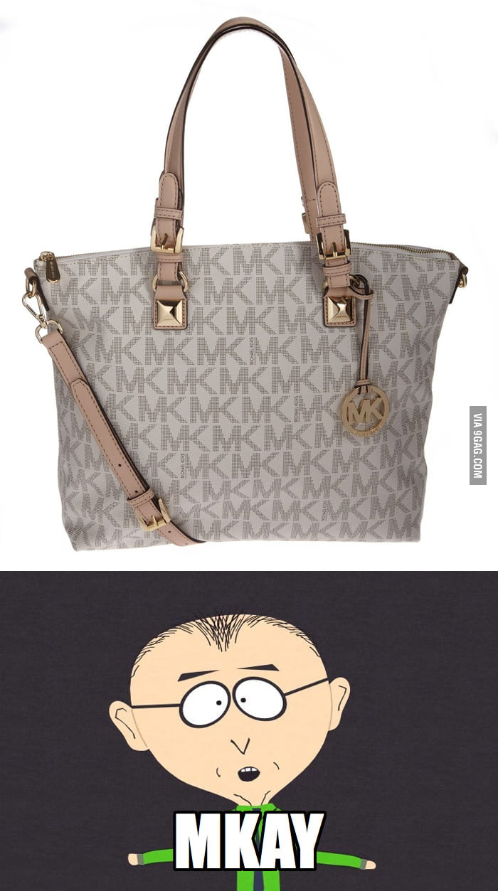 Every time I see a girl with a Michael Kors bag.