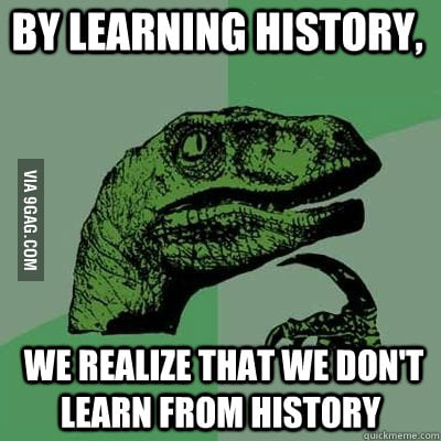 Philosoraptor on history.