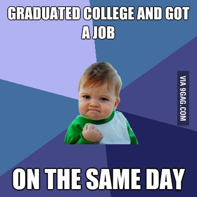 The ultimate success for a college student.