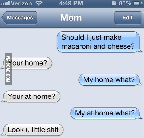 Trolling mom with grammar.