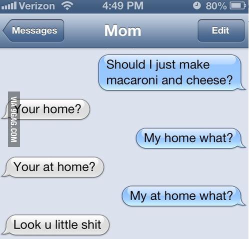 Trolling mom with grammar.