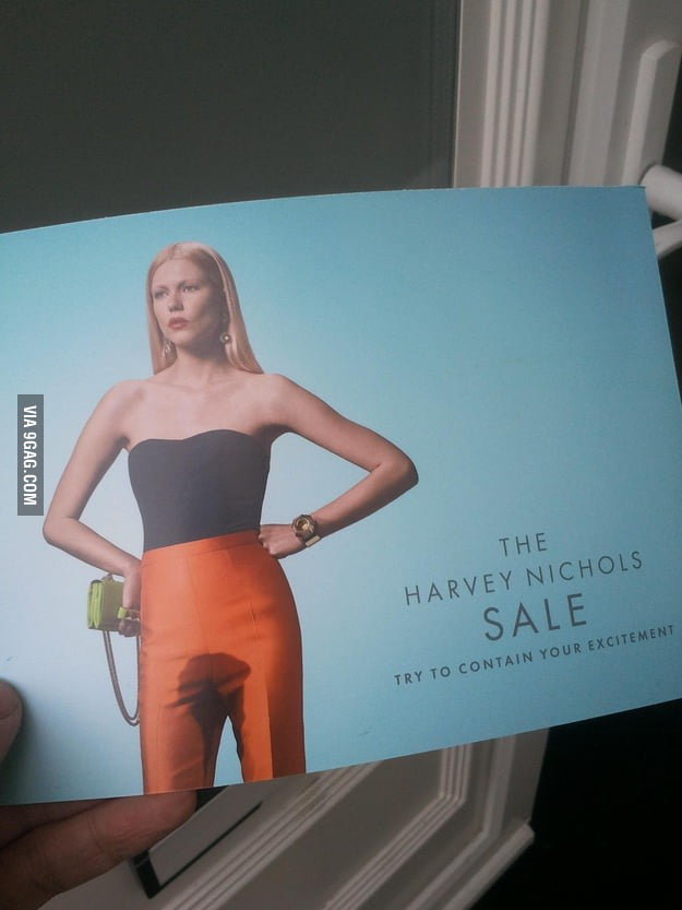 What makes a girl wet? The Harvey Nichols Sale.