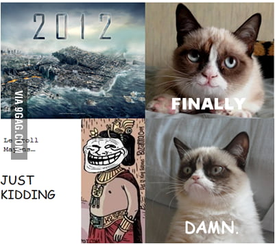 Grumpy cat is not happy about 21.12.2012