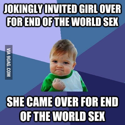 End of The World Sex. Success!