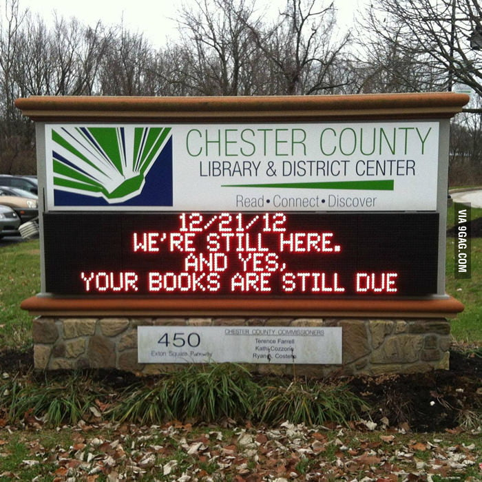 We're still here. And yes, your books are still due.