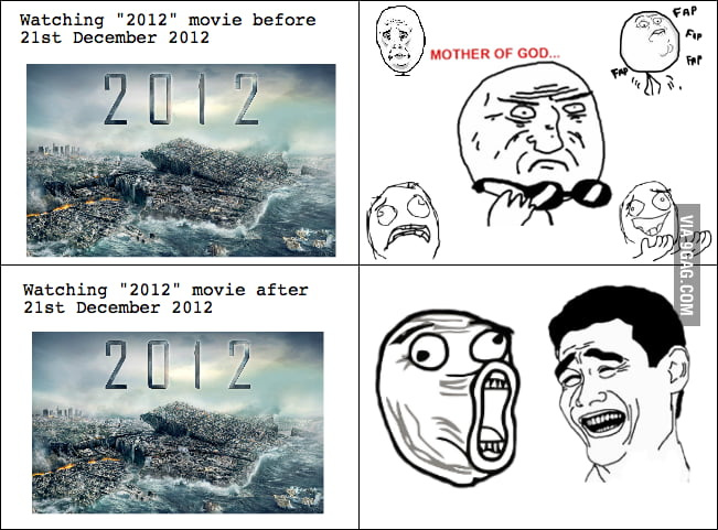 "Watching ""2012"" movie before and after 21.12.2012"