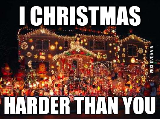 I Christmas Harder Than You!
