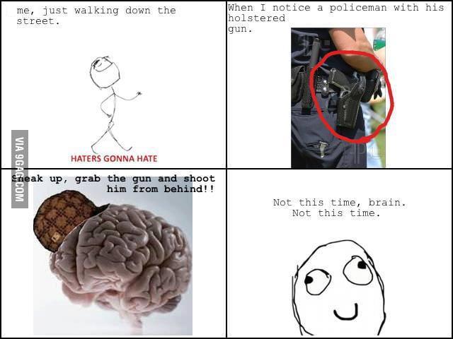 Scumbag brain!