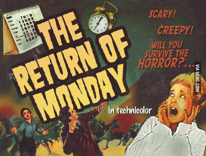 The horror of monday