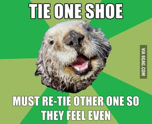 OCD otter knows what's up