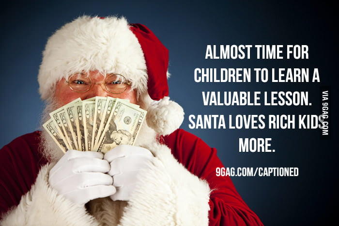 Santa loves rich kids more.