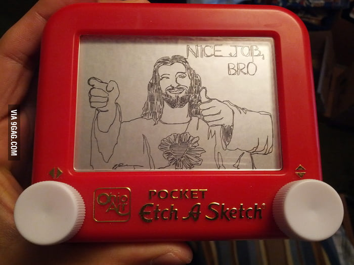 """Nice Job, Bro"" on an Etch-a-Sketch"