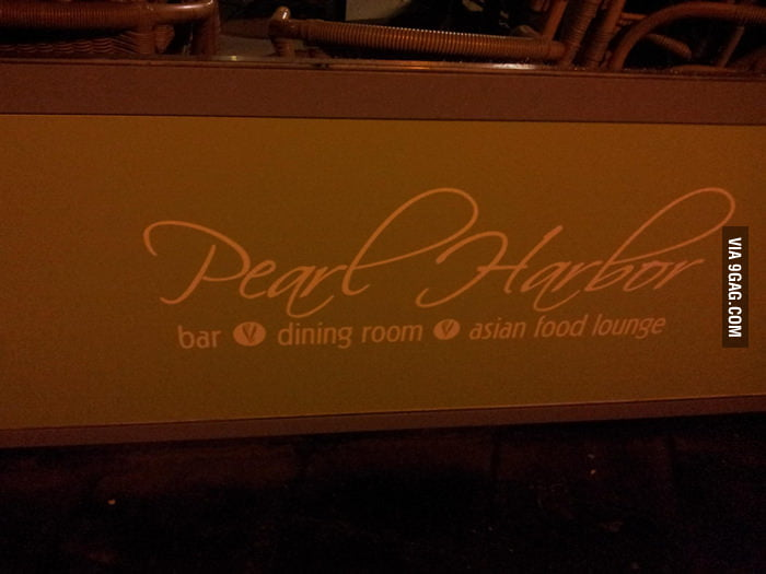 I don't think Pearl Harbor is a good name for an Asian diner